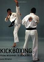 Kickboxing: From Beginner to Black Belt