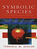 The Symbolic Species: The Co-evolution of Language and the Brain (English Edition)