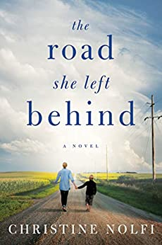 The Road She Left Behind by [Nolfi, Christine]