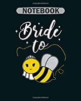 Notebook: gift bride to bee1 - 50 sheets, 100 pages - 8 x 10 inches