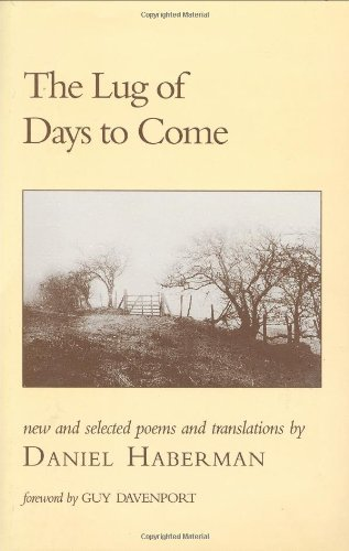 The Lug of Days to Come: New and Selected Poems and Translations
