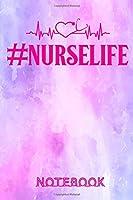#NurseLife Notebook: Simple Lined  Nurse Journal Notebook | Nurse Gift ideas