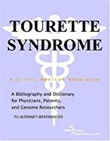 Tourette Syndrome - A Bibliography and Dictionary for Physicians, Patients, and Genome Researchers