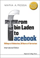 From Bin Laden to Facebook: 10 Days of Abduction, 10 Years of Terrorism by Maria A Ressa(2013-04-20)