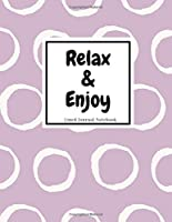 Relax & Enjoy - Lined Journal Notebook: 101 Pages - Large (8.5 x 11 inches)