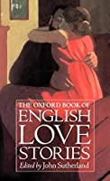 The Oxford Book of English Love Stories【洋書】 [並行輸入品]