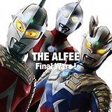 Final Wars! / THE ALFEE