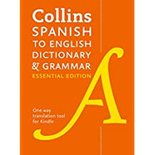 Collins Spanish to English (One-Way) Essential Dictionary and Grammar: Two books in one (Collins Essential Editions) (Spanish Edition)