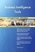 Business Intelligence Tools A Complete Guide - 2020 Edition