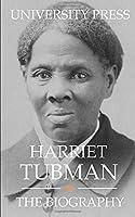 Harriet Tubman: The Biography