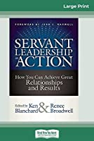 Servant Leadership in Action: How You Can Achieve Great Relationships and Results (16pt Large Print Edition)