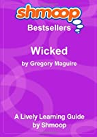 Wicked: The Life and Times of the Wicked Witch of the West: Shmoop Bestsellers Guide [並行輸入品]