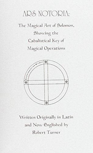 Download Ars Notoria:the Magical Art of Solomon (Kabbalistic-Grimoire Series Number 3) 1558183728