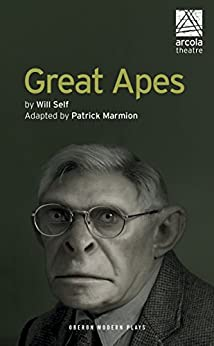 Great Apes (Oberon Modern Plays) by [Marmion, Patrick, Self, Will]
