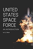 United States Space Force, An Introduction