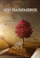 Mein Traumtagebuch: Platz fuer 100 Traeume / Liniert.