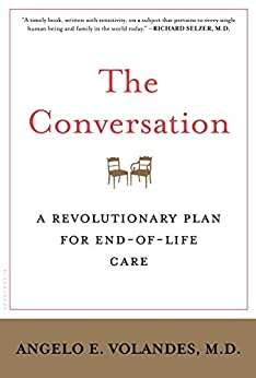 The Conversation: A Revolutionary Plan for End-of-Life Care by [Volandes, Angelo E.]