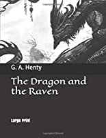 The Dragon and the Raven: Large Print