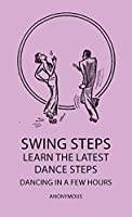 Swing Steps - Learn the Latest Dance Steps - Dancing in a Few Hours