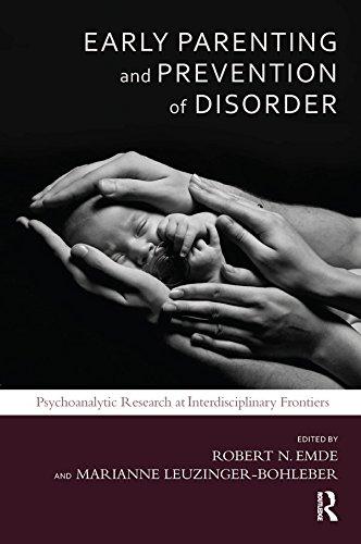 Early Parenting and Prevention of Disorder: Psychoanalytic Research at Interdisciplinary Frontiers (Developments in Psychoanalysis)