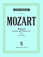 モーツァルト : 協奏曲 第一番 ニ長調 K.412/514(386b) コンチェルト (ホルン、ピアノ) ブライトコプフ出版