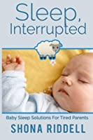 Sleep Interrupted: Baby Sleep Solutions For Tired Parents [並行輸入品]