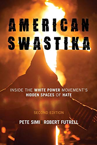 Download American Swastika: Inside the White Power Movement's Hidden Spaces of Hate, Second Edition (Violence Prevention and Policy) 1442241373