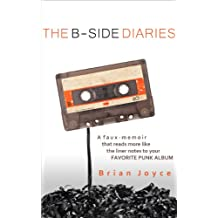 The B-Side Diaries: A Faux-Memoir That Reads More Like The Liner Notes To Your Favorite Punk Rock Album