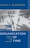 The Human Organization of Time: Temporal Realities and Experience (Stanford Business Books)