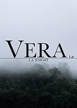 Vera: A Tale of Pelythia by [Knight, J. A.]