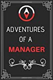 Adventures of A Manager: Perfect Gift Who Love Adventure (100 Pages, Design Notebook, 6 x 9) (Cool Idea Notebooks) Paperback