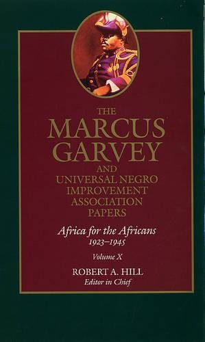 Download The Marcus Garvey And Universal Negro Improvement Association Papers: Africa for the Africans, 1923-1945 (The Marcus Garvey And Universal Negro Improvement Association Papers: African Series) 0520247329