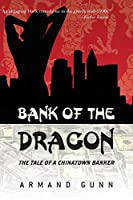 Bank of The Dragon: TheTale of a Chinatown Banker