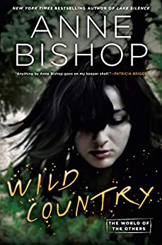 Wild Country (World of the Others, The Book 2) by [Bishop, Anne]