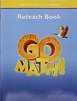 Go Math! Reteach Book, Grade 4: Provides Tier 1 Intervention for Every Lesson