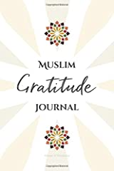 Muslim Gratitude Journal: A Complete 52 Week Guide To Building A Grateful Mindset And Positive Relationship With Allah (Cover Two) ペーパーバック