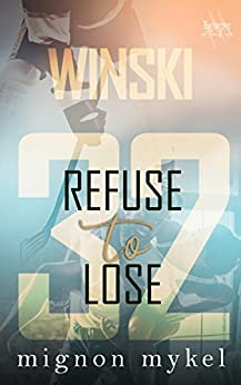 32: Refuse to Lose by [Mykel, Mignon]