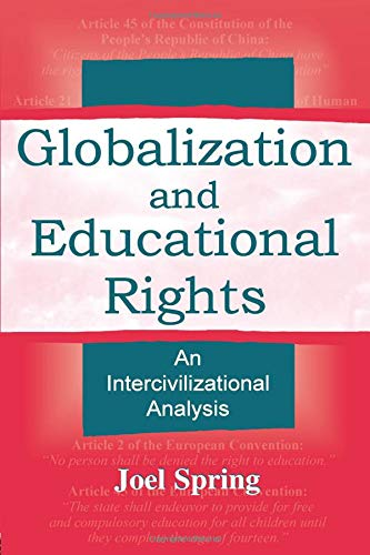 Download Globalization and Educational Rights (Sociocultural, Political, and Historical Studies in Education) 0805838821
