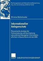 Informationeller Anlegerschutz: Oekonomische Analyse der Konkretisierung und Durchsetzung sekundaermarktbezogener Informationspflichten in Deutschland und den USA (Rechnungswesen und Unternehmensueberwachung)