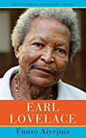 Earl Lovelace (The Caribbean Biography Series)