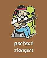 Perfect Strangers: Wide Ruled Notebook Planner Journal Perfect For Back To School, Christmas, Secret Santa Gift, Creative Writing  8x10-130 Pages