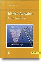 Elektro-Aufgaben: Band 2 - Wechselstrom
