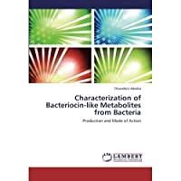 Characterization of Bacteriocin-like Metabolites from Bacteria: Production and Mode of Action【洋書】 [並行輸入品]