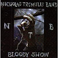 Bloody Show by Nicholas Tremulis Band