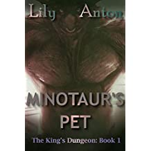 Minotaur's Pet: Enslaved By the Beast (The King's Dungeon Book 1)