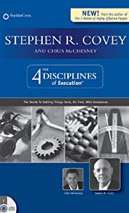 The 4 Disciplines of Execution (Revised Edition): The Secret to Getting Things Done, On Time, With Excellence