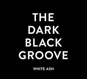 THE DARK BLACK GROOVE