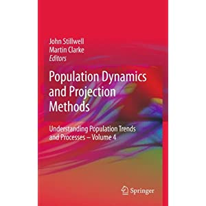 Population Dynamics and Projection Methods (Understanding Population Trends and Processes)