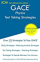GACE Physics - Test Taking Strategies: GACE 030 Exam - GACE 031 Exam - Free Online Tutoring - New 2020 Edition - The latest strategies to pass your exam.