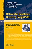 Differential Equations Driven by Rough Paths: Ecole d'Ete de Probabilites de Saint-Flour XXXIV-2004 (Lecture Notes in Mathematics)